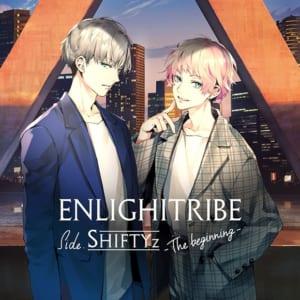 ENLIGHTRIBE side.SHIFTYz -The beginning-