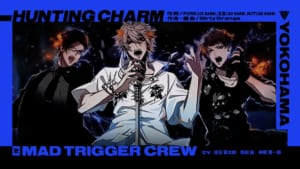 "ヨコハマ・ディビジョン""MAD TRIGGER CREW""「HUNTING CHARM」Trailer"