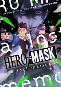 HERO MASK–a lost memory–