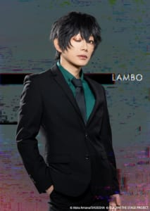 『家庭教師ヒットマンREBORN!』the STAGE -episode of FUTURE- ランボ役:KIMERUさん