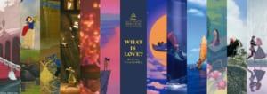 ディズニープリンセス展「WHAT IS LOVE? ~輝くヒミツは、プリンセスの世界に。~」