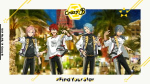 「あんさんぶるスターズ!!」#FindYourStar Crazy:B