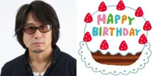 5月26日は東地宏樹さんのお誕生日