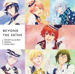 TVアニメ アイドリッシュセブン Second BEAT! オリジナルサウンドトラック BEYOND THE SHiNE
